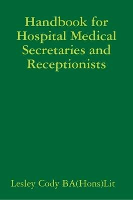 Handbook for Hospital Medical Secretaries and Receptionists (Electronic book text): Lesley Cody
