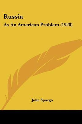 Russia - As an American Problem (1920) (Paperback): John Spargo
