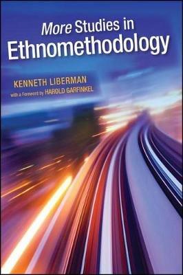More Studies in Ethnomethodology (Paperback): Kenneth Liberman