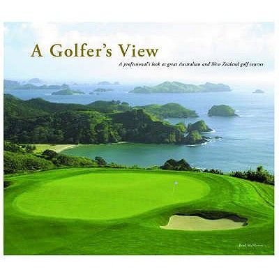 A Golfer's View (Hardcover): Brad Mcmanus