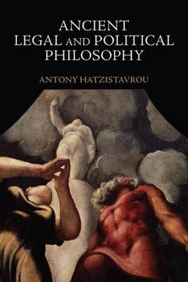 Ancient Legal and Political Philosophy (Paperback): Antony Hatzistavrou