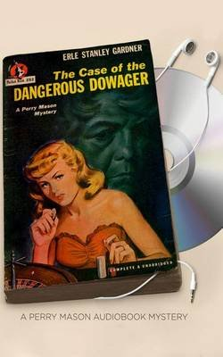 The Case of the Dangerous Dowager (Standard format, CD): Erle Stanley Gardner