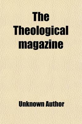 Theological Magazine, Or, Synopsis of Modern Religious Sentiment (Volume 2) (Paperback): unknownauthor, Books Group