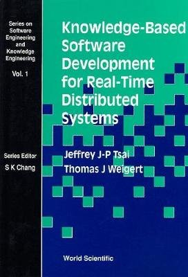 Knowledge-based Software Development For Real-time Distributed Systems (Hardcover): Jeffrey J.P. Tsai, Thomas J Weigert,...
