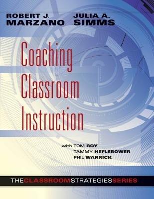 Coaching Classroom Instruction (Electronic book text): Tom Roy, Tammy Heflebower