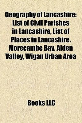 Geography of Lancashire - Canals in Lancashire, Civil Parishes in Lancashire, Environment of Lancashire, Forest of Bowland...