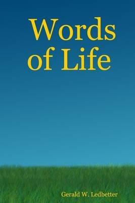 Words of Life (Electronic book text): Gerald W. Ledbetter