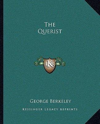 The Querist (Paperback): George Berkeley