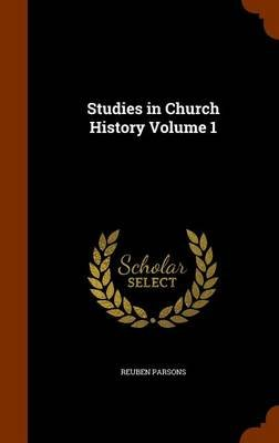 Studies in Church History Volume 1 (Hardcover): Reuben Parsons