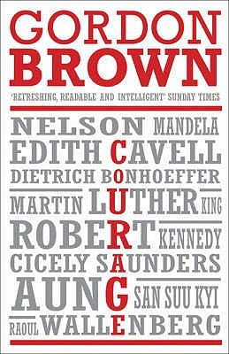 Courage - Eight Portraits (Paperback, UK ed.): Gordon Brown