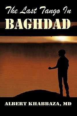 The Last Tango in Baghdad (Paperback): Albert Khabbaza Md