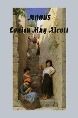 Moods (Paperback): Louisa May Alcott