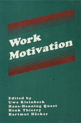Work Motivation (Electronic book text): Uwe Kleinbeck, Henk Thierry, Hartmut Hacker, Hans-Henning Quast