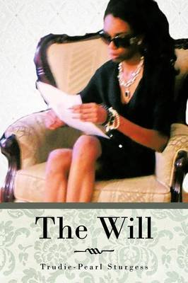 The Will (Paperback): Trudie-Pearl Sturgess
