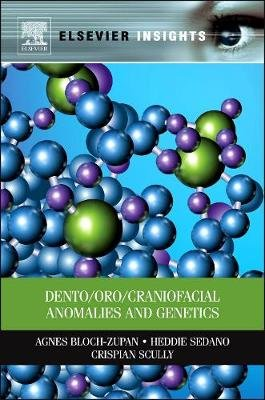 Dento/Oro/Craniofacial Anomalies and Genetics (Hardcover, New): Agnes Bloch-Zupan, Heddie Sedano, Crispian Scully
