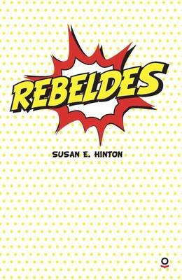 Rebeldes (English, Spanish, Paperback): S. E. Hinton