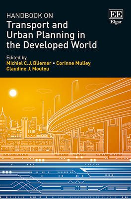 Handbook on Transport and Urban Planning in the Developed World (Hardcover): Michiel Bliemer, Corinne Mulley, Claudine J. Moutou