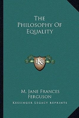 The Philosophy of Equality (Paperback): M. Jane Frances Ferguson