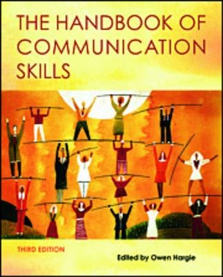 The Handbook of Communication Skills (Electronic book text, 3rd New edition): Owen Hargie