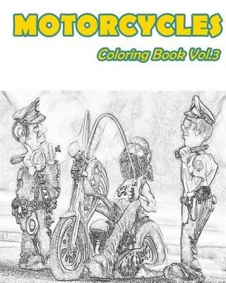 Motorcycles - Coloring Book Vol.3 (Paperback): Mimic Mock