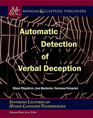 Automatic Detection of Verbal Deception (Electronic book text): Eileen Fitzpatrick, Joan Bachenko, Tommaso Fornaciari