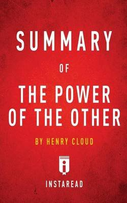 Summary of the Power of the Other by Henry Cloud - Includes Analysis (Paperback): Instaread Summaries