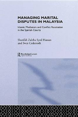 Managing Marital Disputes in Malaysia - Islamic Mediators and Conflict Resolution in the Syariah Courts (Electronic book text):...