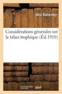 Considerations Generales Sur Le Tabes Trophique (French, Paperback): Vera Batievsky