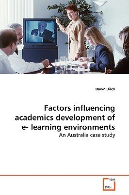 Factors Influencing Academics Development of E- Learning Environments (German, Paperback): Dawn Birch