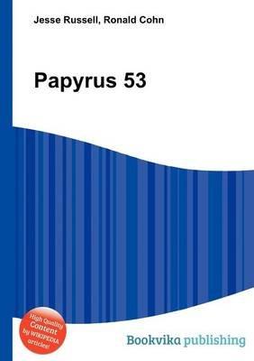 Papyrus 53 (Paperback): Jesse Russell, Ronald Cohn