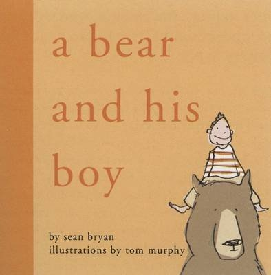 A Bear and His Boy (Hardcover): Sean Bryan