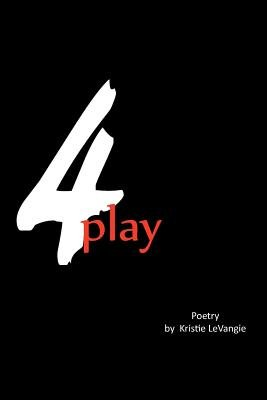 4play (Paperback): Kristie Levangie