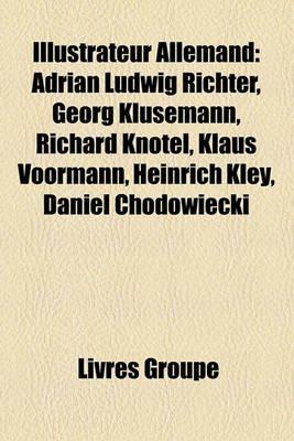 Illustrateur Allemand - Adrian Ludwig Richter, Georg Klusemann, Richard Kntel, Klaus Voormann, Heinrich Kley, Daniel...