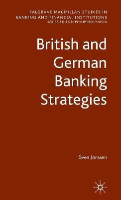 British and German Banking Strategies (Hardcover): Sven Janssen