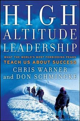 High Altitude Leadership - What the World's Most Forbidding Peaks Teach Us About Success (Electronic book text, 1st...