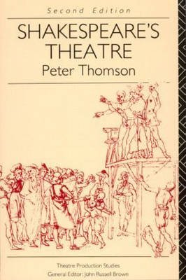 Shakespeare's Theatre (Paperback, 2nd Revised edition): Peter Thomson