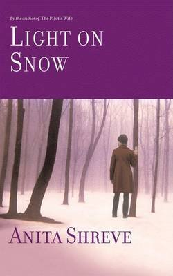 Light on Snow (Hardcover): Anita Shreve