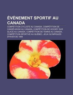 Evenement Sportif Au Canada - Competition Cycliste Au Canada, Competition de Canoe-Kayak Au Canada, Competition de Hockey Sur...