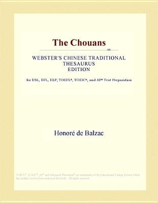 The Chouans (Webster's Chinese Traditional Thesaurus Edition) (Electronic book text): Inc. Icon Group International