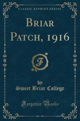 Briar Patch, 1916 (Classic Reprint) (Paperback): Sweet Briar College