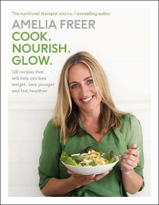 Cook. Nourish. Glow (Paperback): Amelia Freer