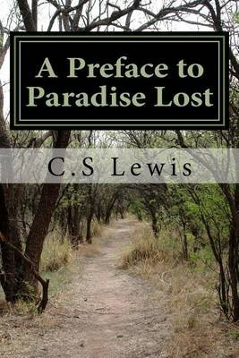 A Preface to Paradise Lost (Paperback): C. S. Lewis