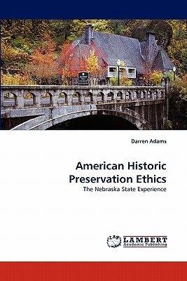 American Historic Preservation Ethics (Paperback): Darren Adams