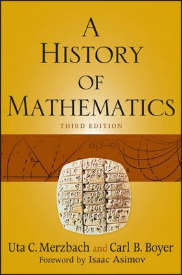A History of Mathematics, Third Edition (Paperback, 3rd Revised edition): Carl B. Boyer, Uta C. Merzbach
