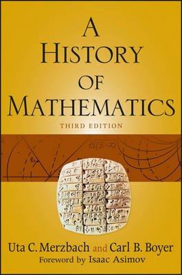 A History of Mathematics (Paperback, 3rd Revised edition): Carl B. Boyer, Uta C. Merzbach
