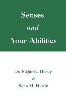 Senses and Your Abilities (Paperback): Ed Hardy