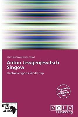Anton Jewgenjewitsch Singow (German, Paperback): S Ren Jehoiakim Ethan