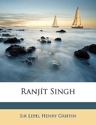 Ranjt Singh (Paperback): Lepel Henry Griffin