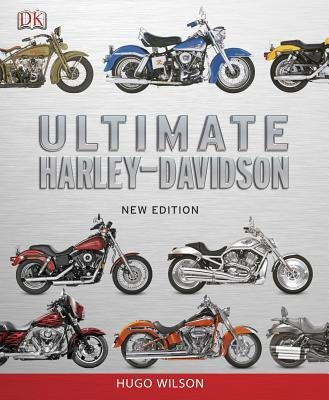 Ultimate Harley Davidson (Hardcover): Hugo Wilson