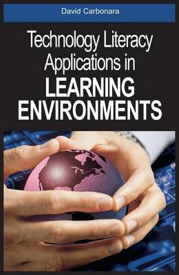 Technology Literacy Applications in Learning Environments (Electronic book text): David Carbonara